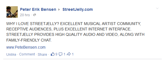 WHY I LOVE STREETJELLY? EXCELLENT MUSICAL ARTIST COMMUNITY, RECEPTIVE AUDIENCES, PLUS EXCELLENT INTERNET INTERFACE. STREETJELLY PROVIDES HIGH QUALITY AUDIO AND VIDEO, ALONG WITH FAMILY-FRIENDLY CHAT.